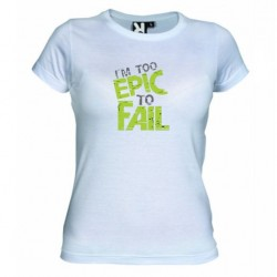 Dámské tričko I am to epic to fail bílé