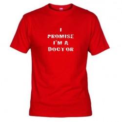 Pánské tričko I promise i m a doctor červené