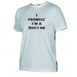 Pánské tričko I promise i m a doctor bílé