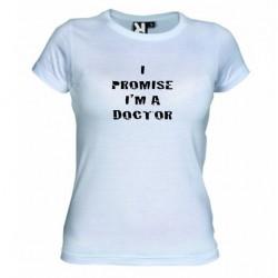 Dámské tričko I promise i m a doctor bílé
