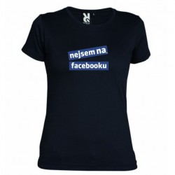 Dámské tričko Nejsem na facebooku černé