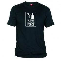 Pánské tričko Please don´t use the force černé