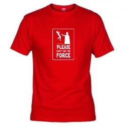 Pánské tričko Please don´t use the force červené
